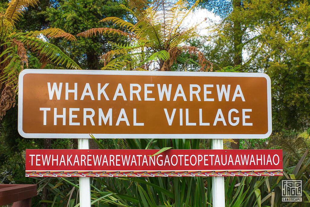 Whakarewarewa Thermal Village in Rotorua - Tewhakarewarewatangaoteopetauaawahiao Schild